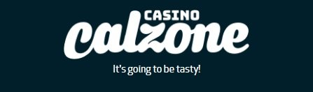 Casino calzonen motto: it's going to be tasty