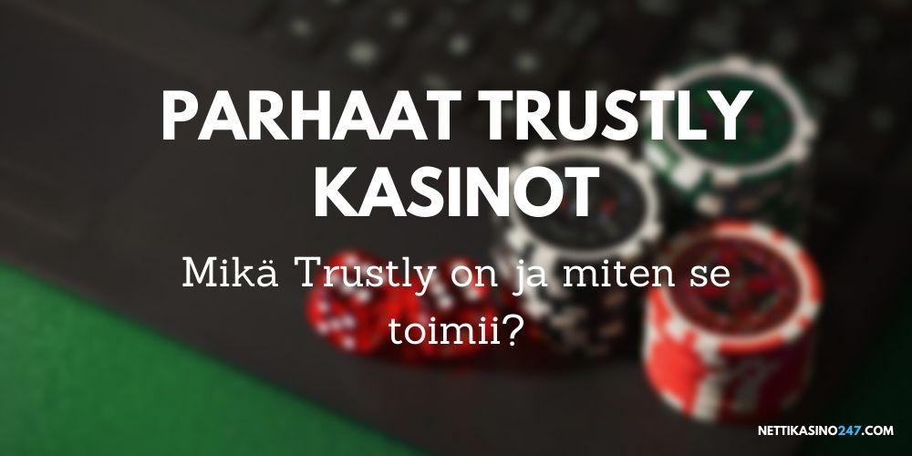 parhaat trustly kasinot miten trustly toimii ja mikä se on