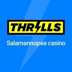 Thrills on salamannopea kasino