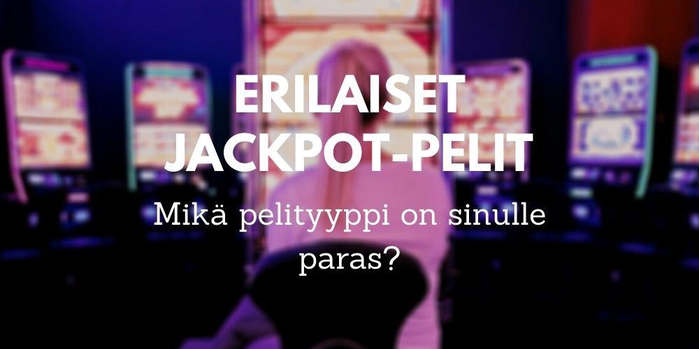 Jackpot-pelit: tunnista erilaiset jackpot-pelit