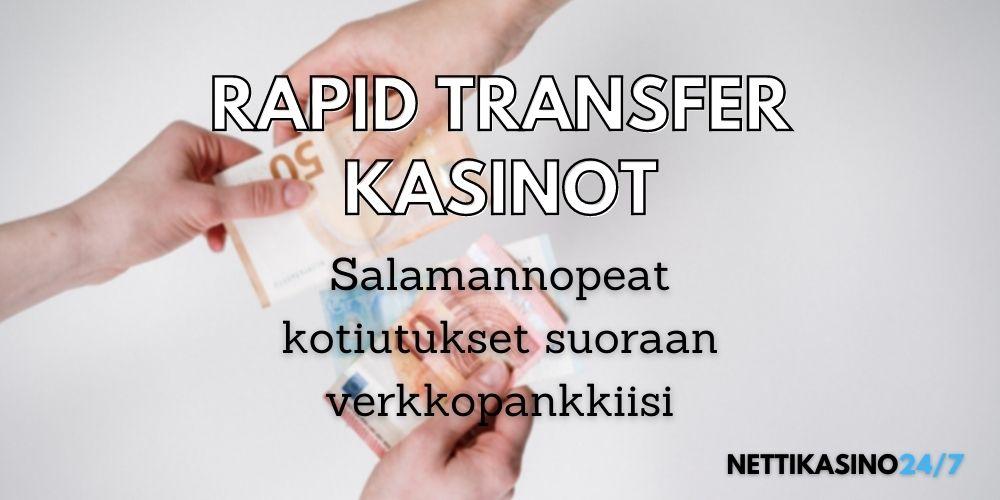 parhaat rapid transfer kasinot nopeat kotiutukset