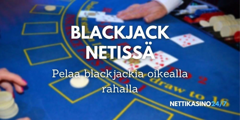 blackjack netissä pelaa oikealla rahalla blackjackia