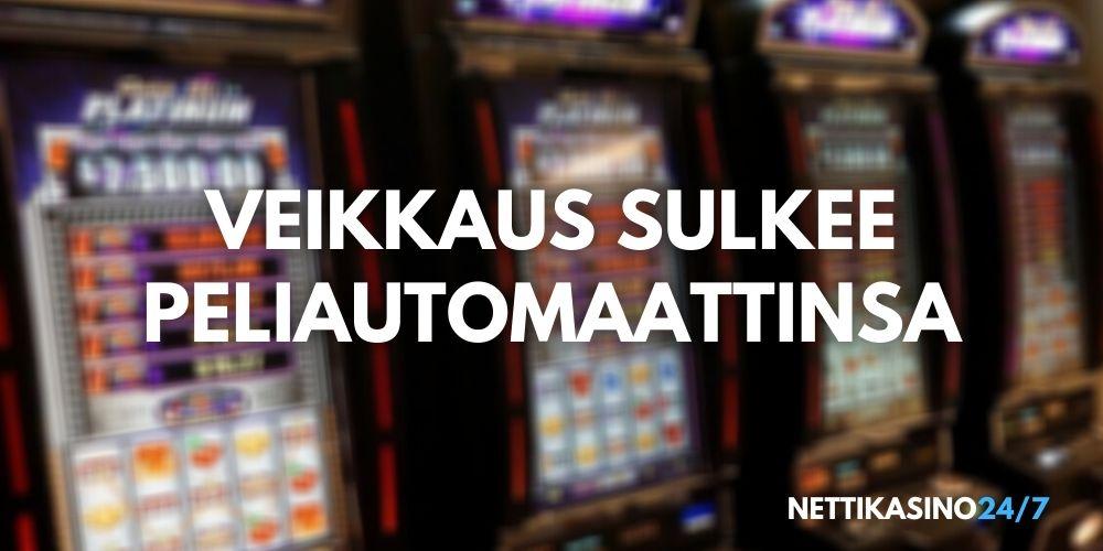 Veikkaus sulkee peliautomaattejaan – pelaa täällä!