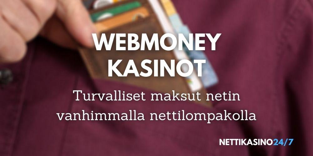 webmoney kasinot talletukset ja kotiutukset nopeat kotiutukset