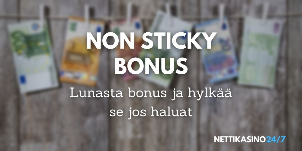 non sticky bonus lunasta casinobonus ja hylkää se halutessasi