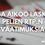 MGA aikoo laskea RTP:n vaatimuksia